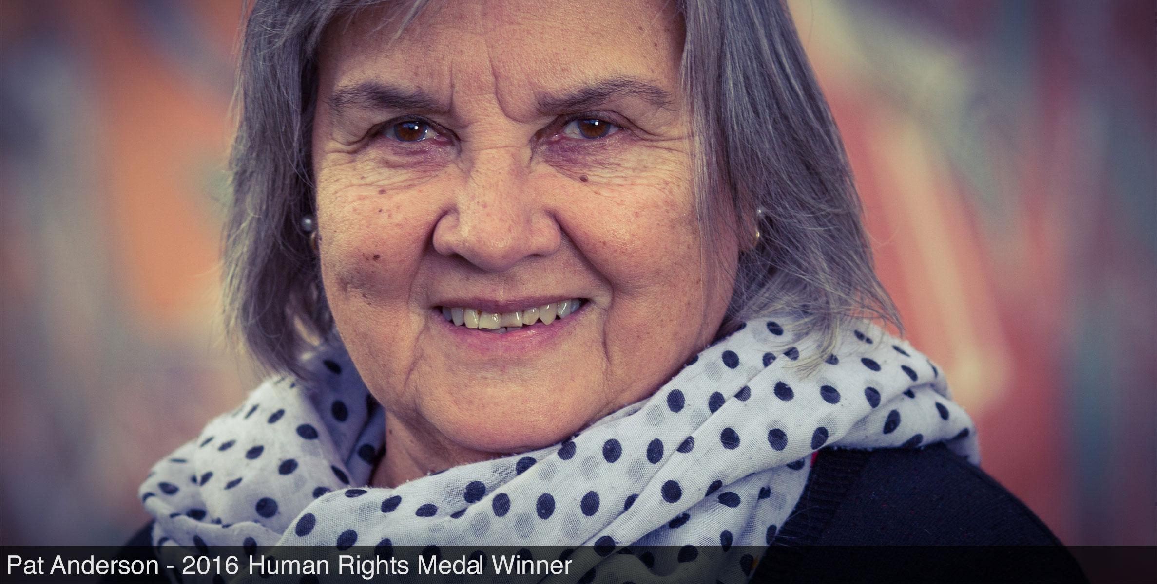 Pat Anderson - 2016  Human Rights Medal Winner